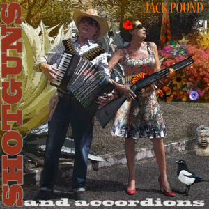 shotguns and accordions